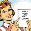 Praying the Gay Away…Or Not